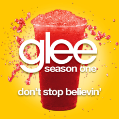 Glee Don't stop believin'